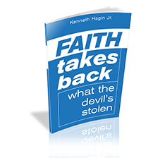 Faith Takes Back What The Devil Has Stolen