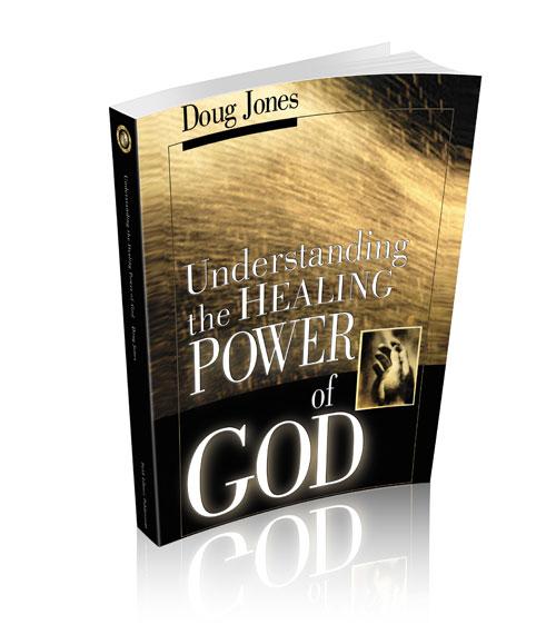 Understanding The Healing Power of God